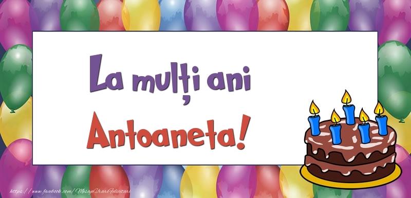 Felicitari de zi de nastere - La mulți ani, Antoaneta!