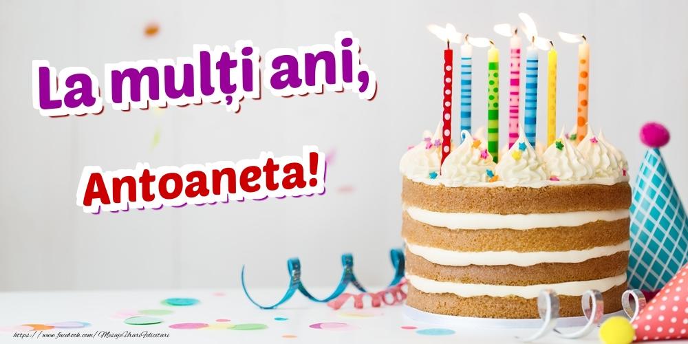 Felicitari de zi de nastere - La mulți ani, Antoaneta