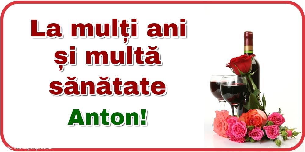 Felicitari de zi de nastere - La mulți ani și multă sănătate Anton!