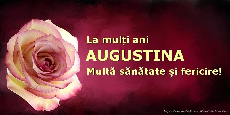 Felicitari de zi de nastere - La mulți ani Augustina! Multă sănătate și fericire!