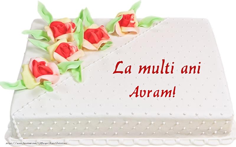 Felicitari de zi de nastere - La multi ani Avram! - Tort