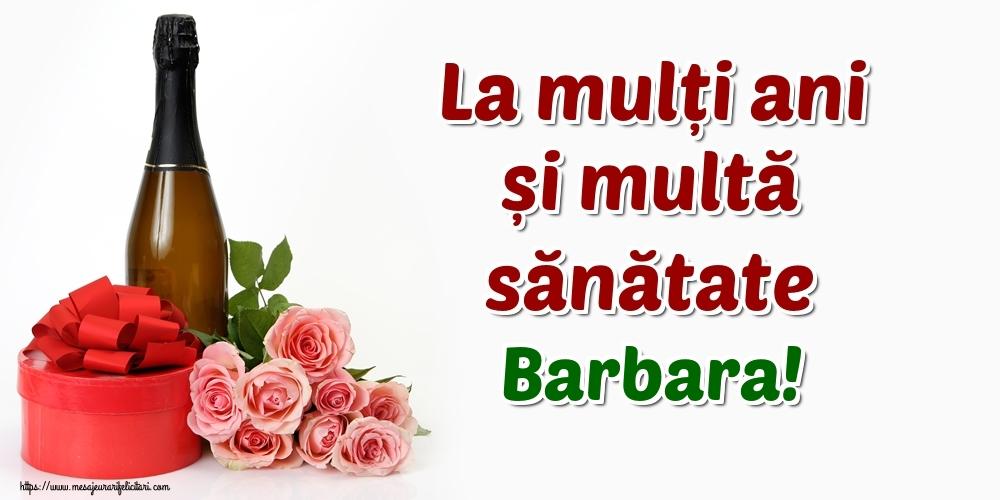 Felicitari de zi de nastere - La mulți ani și multă sănătate Barbara!