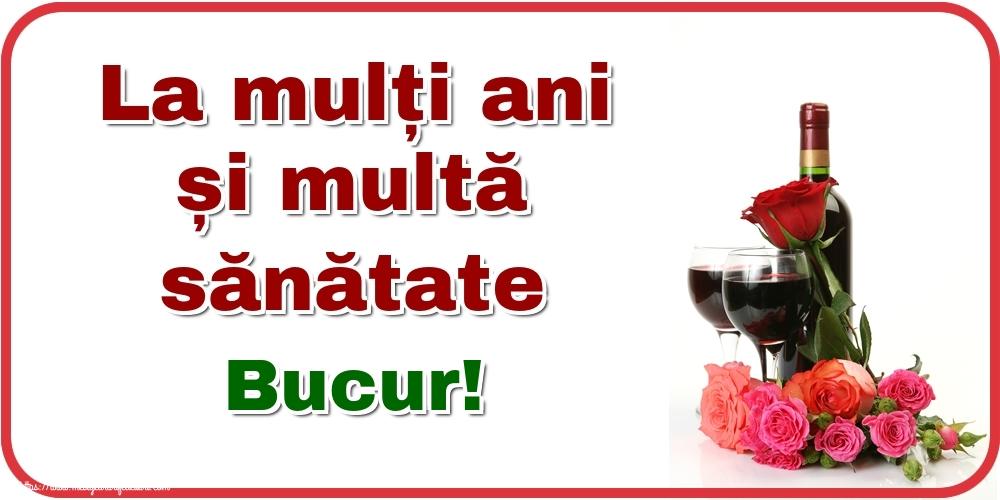 Felicitari de zi de nastere - La mulți ani și multă sănătate Bucur!
