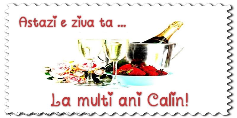 Felicitari de zi de nastere - Astazi e ziua ta... La multi ani Calin!