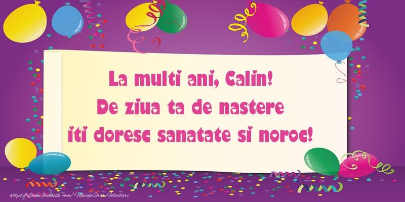 Felicitari de zi de nastere - La multi ani Calin. De ziua ta de nastere iti doresc sanatate si noroc!
