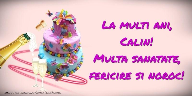 Felicitari de zi de nastere - Felicitare cu tort si sampanie: La multi ani, Calin! Multa sanatate, fericire si noroc!