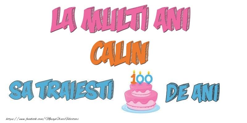 Felicitari de zi de nastere - La multi ani, Calin! Sa traiesti 100 de ani!