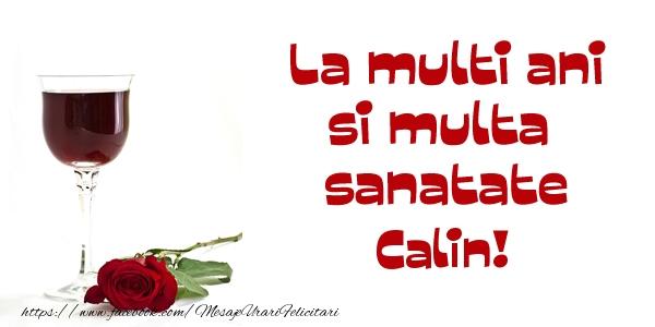 Felicitari de zi de nastere - La multi ani si multa sanatate Calin!