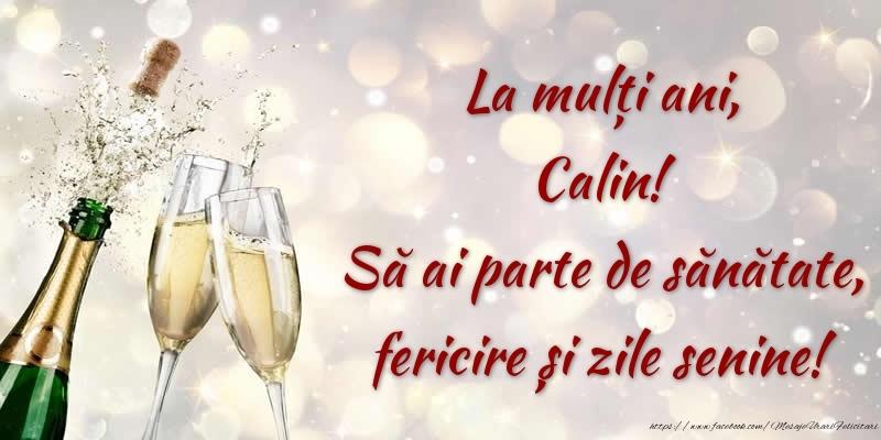 Felicitari de zi de nastere - La mulți ani, Calin! Să ai parte de sănătate, fericire și zile senine!