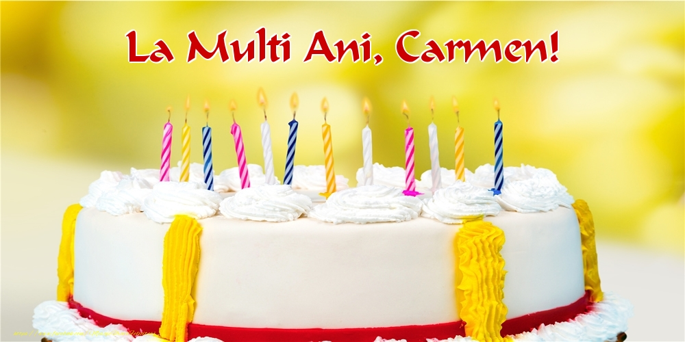 Felicitari de zi de nastere - La multi ani, Carmen!