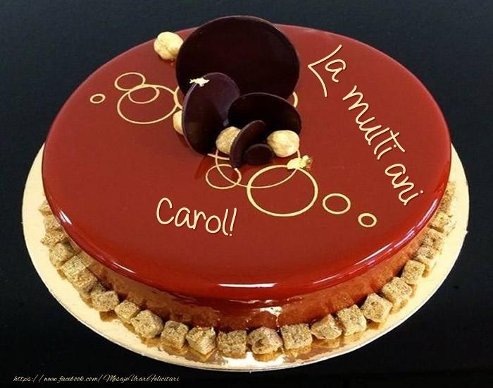 Felicitari de zi de nastere - Tort - La multi ani Carol!