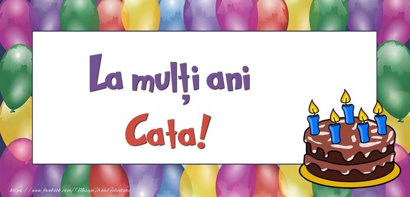 Felicitari de zi de nastere - La mulți ani, Cata!