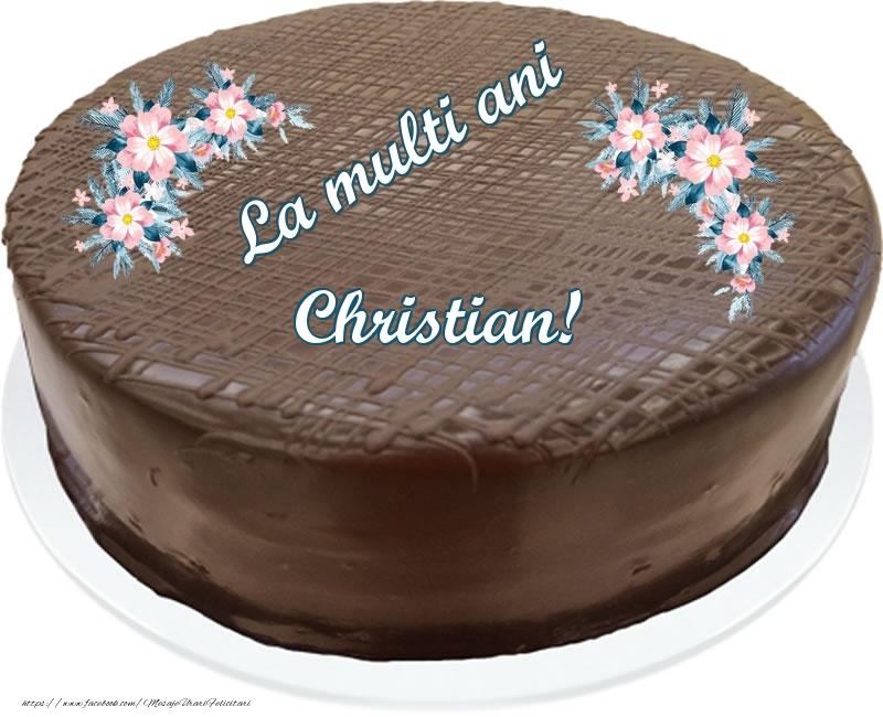 Felicitari de zi de nastere - La multi ani Christian! - Tort de ciocolata