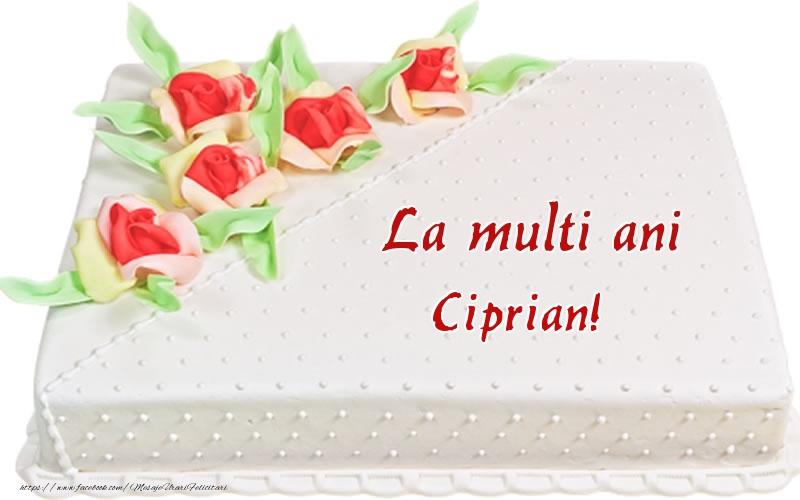 Felicitari de zi de nastere - La multi ani Ciprian! - Tort