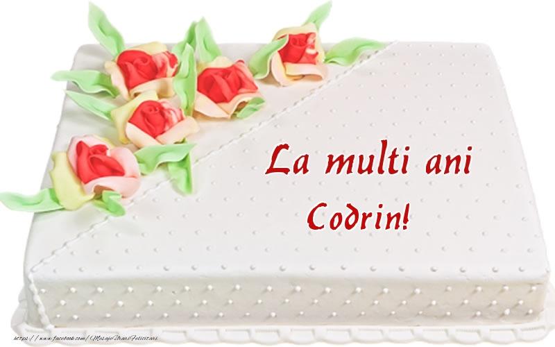 Felicitari de zi de nastere - La multi ani Codrin! - Tort