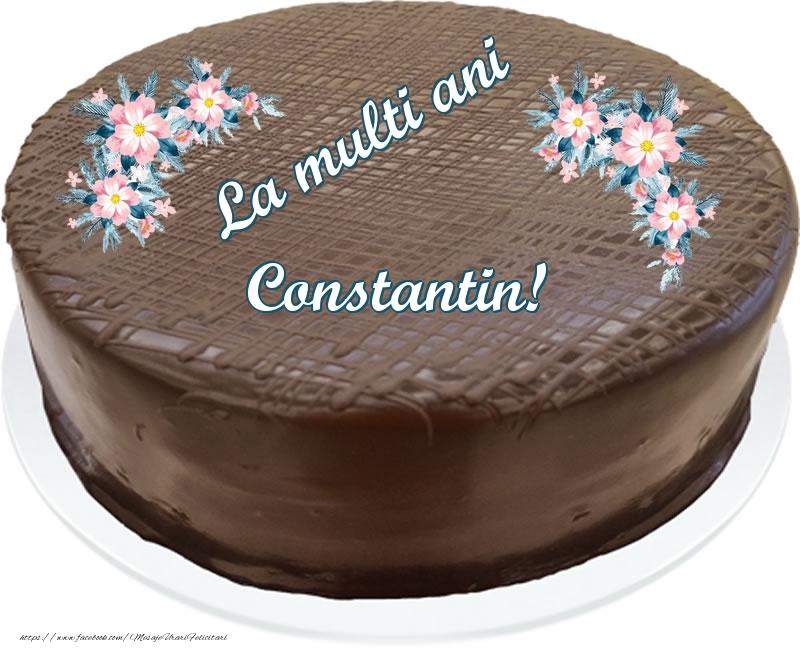 Felicitari de zi de nastere - La multi ani Constantin! - Tort de ciocolata