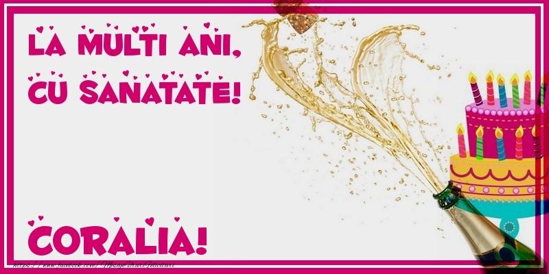 Felicitari de zi de nastere - La multi ani, cu sanatate! Coralia