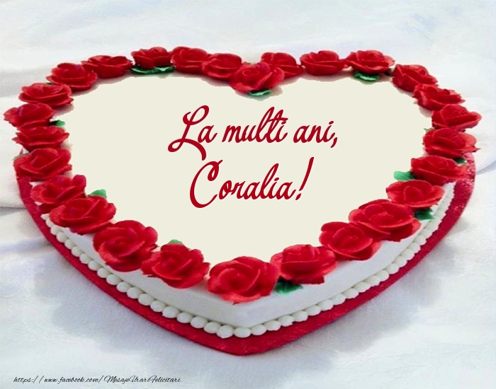 Felicitari de zi de nastere - Tort La multi ani, Coralia!