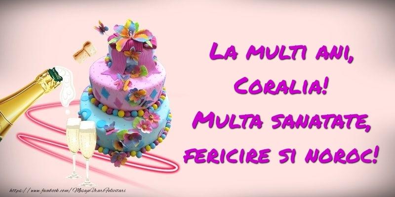 Felicitari de zi de nastere - Felicitare cu tort si sampanie: La multi ani, Coralia! Multa sanatate, fericire si noroc!