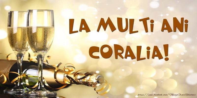 Felicitari de zi de nastere - Sampanie - La multi ani, Coralia!