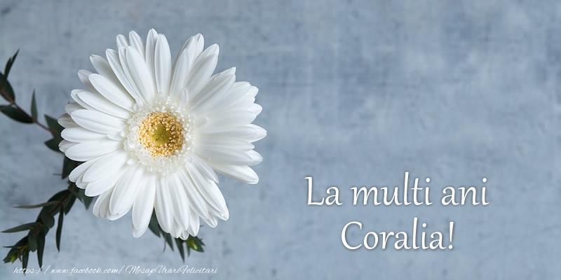 Felicitari de zi de nastere - La multi ani Coralia!