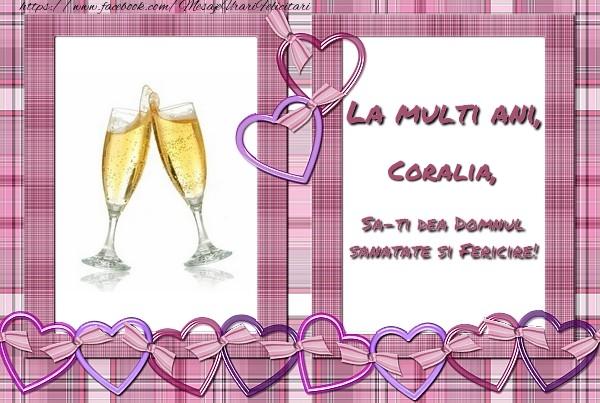 Felicitari de zi de nastere - La multi ani, Coralia, sa-ti dea Domnul sanatate si fericire!