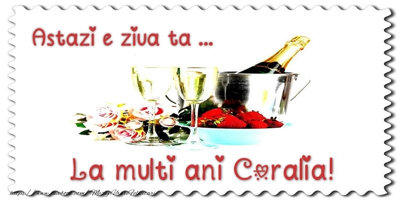 Felicitari de zi de nastere - Astazi e ziua ta... La multi ani Coralia!