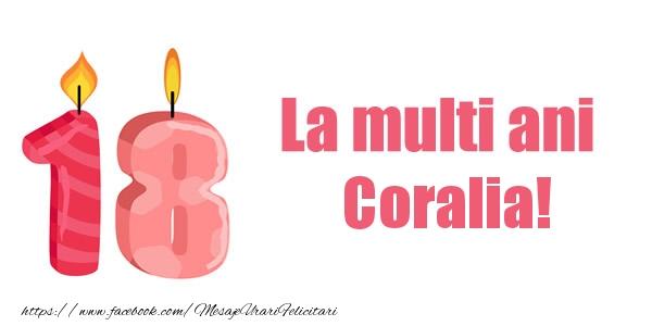 Felicitari de zi de nastere - La multi ani Coralia! 18 ani