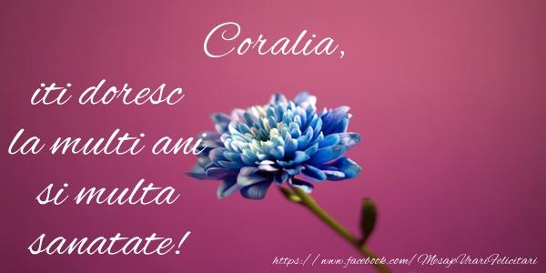 Felicitari de zi de nastere - Coralia iti doresc la multi ani si multa sanatate!