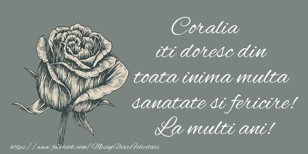 Felicitari de zi de nastere - Coralia iti doresc din toata inima multa sanatate si fericire! La multi ani!