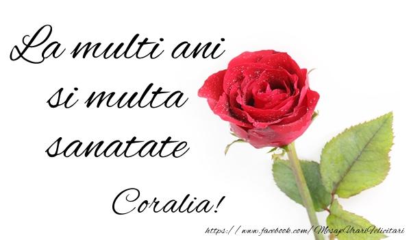 Felicitari de zi de nastere - La multi ani si multa sanatate Coralia!