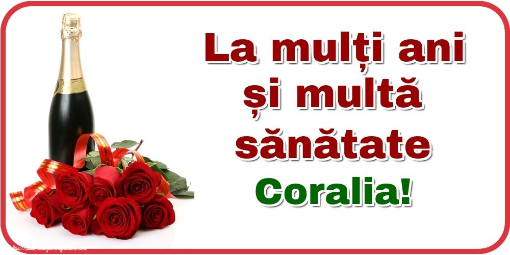 Felicitari de zi de nastere - La mulți ani și multă sănătate Coralia!