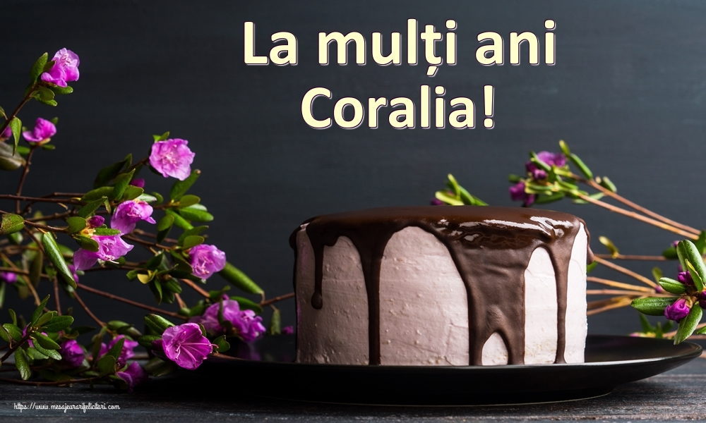Felicitari de zi de nastere - La mulți ani Coralia!