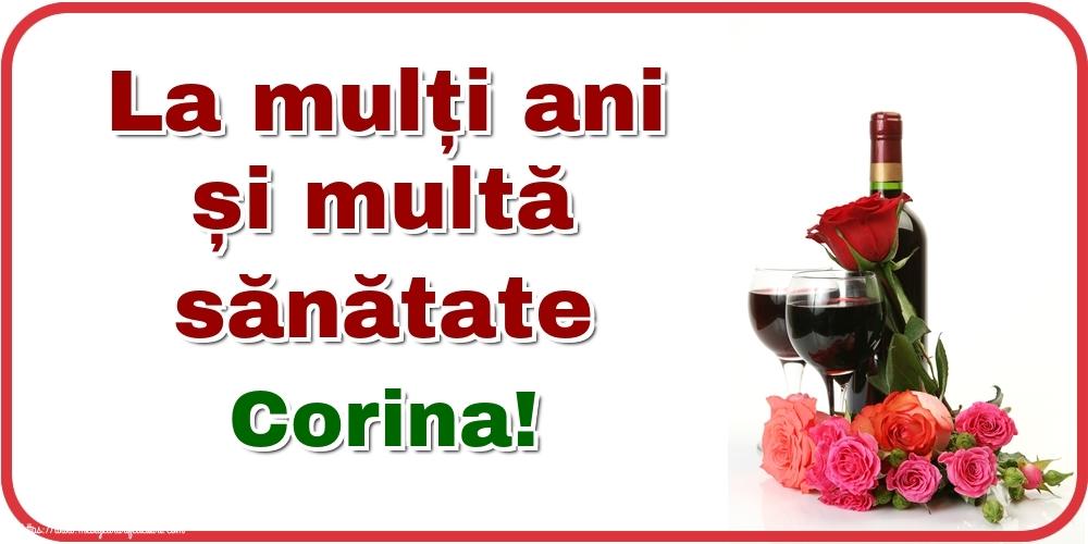 Felicitari de zi de nastere - La mulți ani și multă sănătate Corina!