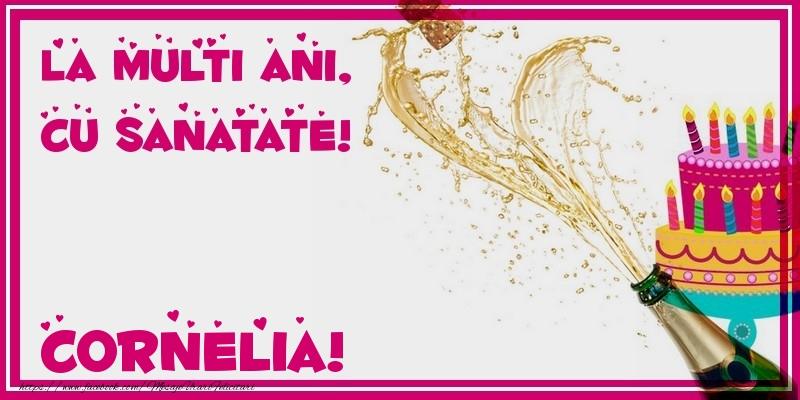 Felicitari de zi de nastere - La multi ani, cu sanatate! Cornelia