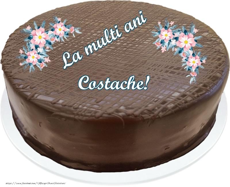 Felicitari de zi de nastere - La multi ani Costache! - Tort de ciocolata