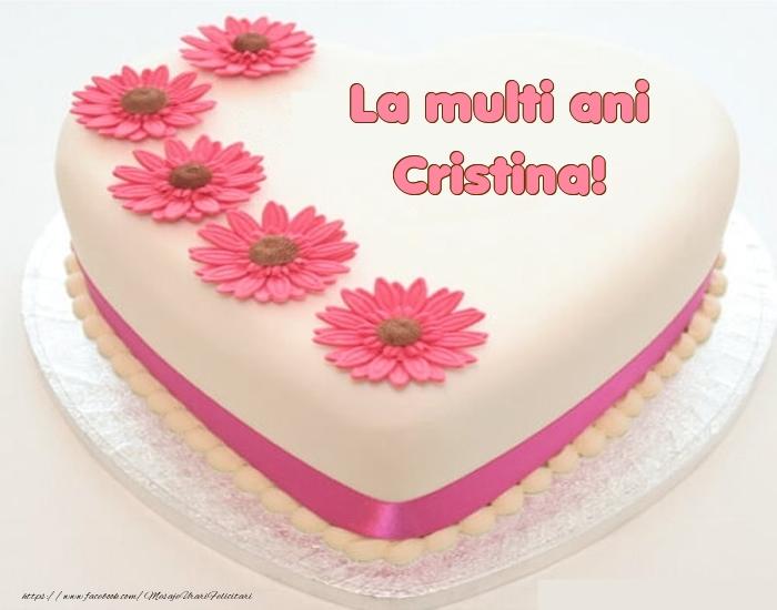 Felicitari de zi de nastere - La multi ani Cristina! - Tort