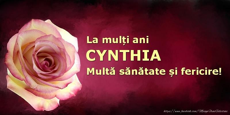 Felicitari de zi de nastere - La mulți ani Cynthia! Multă sănătate și fericire!