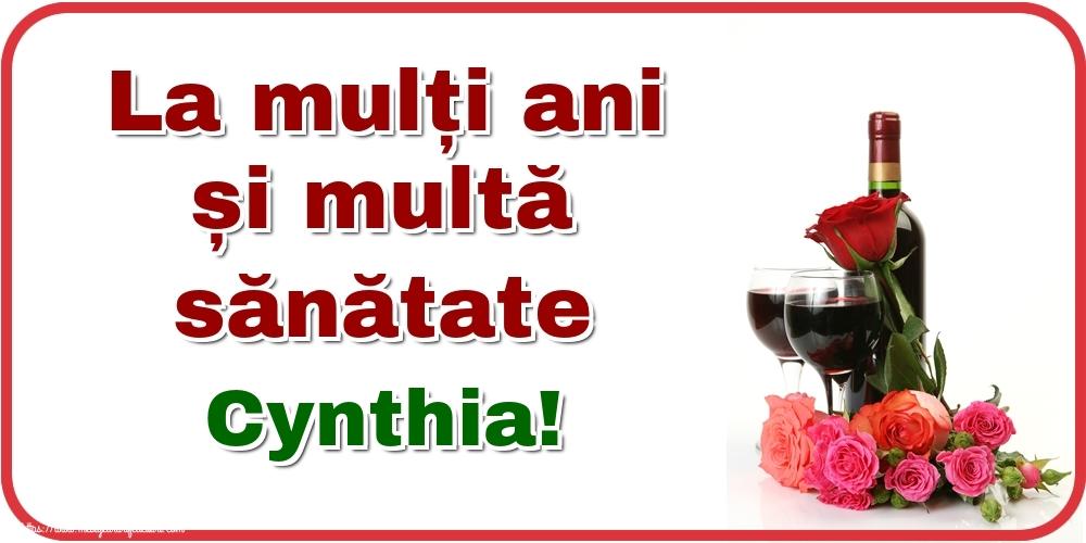Felicitari de zi de nastere - La mulți ani și multă sănătate Cynthia!