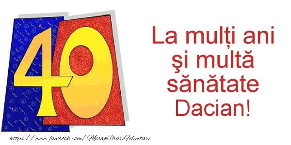 Felicitari de zi de nastere - La multi ani Dacian! 40 ani