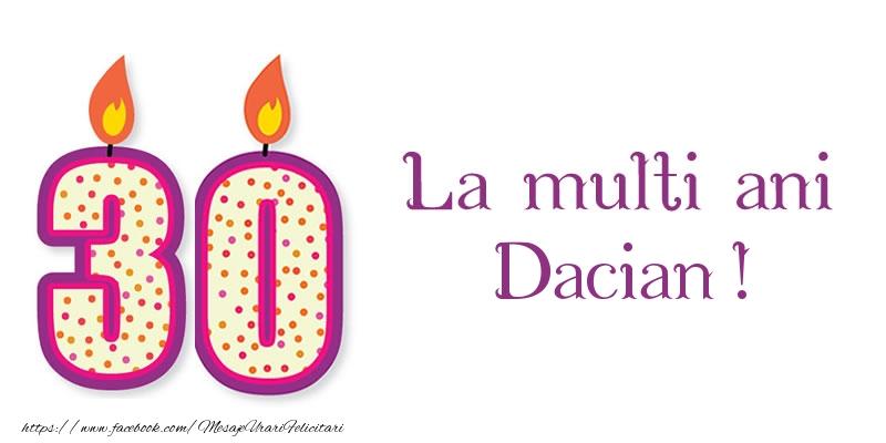 Felicitari de zi de nastere - La multi ani Dacian! 30 de ani