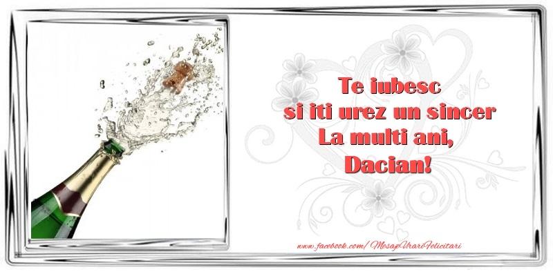 Felicitari de zi de nastere - Te iubesc si iti urez un sincer La multi ani, Dacian