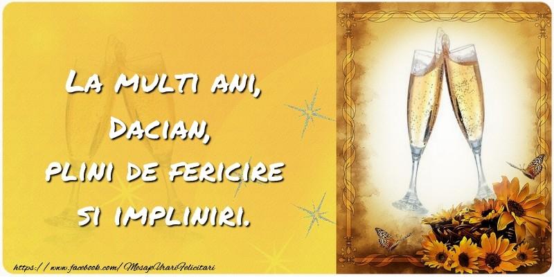 Felicitari de zi de nastere - La multi ani, Dacian, plini de fericire si impliniri.