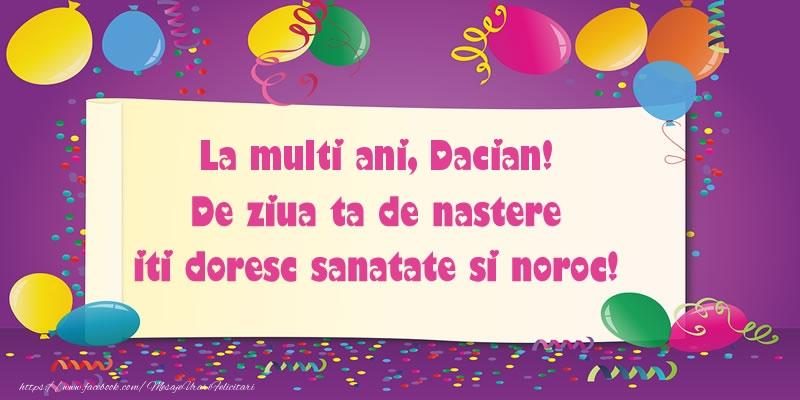 Felicitari de zi de nastere - La multi ani Dacian. De ziua ta de nastere iti doresc sanatate si noroc!