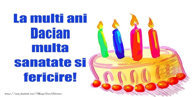 Felicitari de zi de nastere - La mult ani Dacian multa sanatate si fericire!