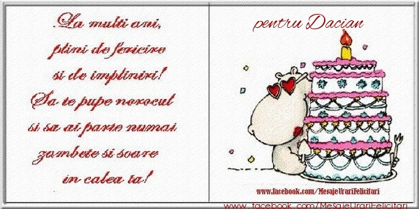 Felicitari de zi de nastere - La multi ani plini de fericire si de impliniri! pentru Dacian