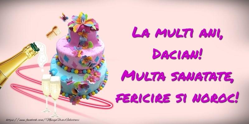 Felicitari de zi de nastere - Felicitare cu tort si sampanie: La multi ani, Dacian! Multa sanatate, fericire si noroc!