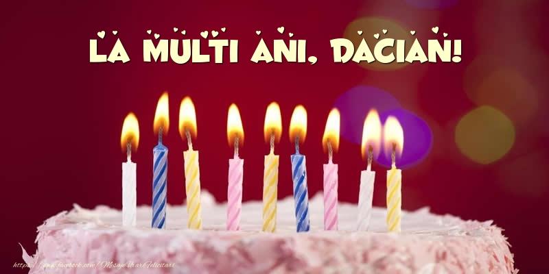 Felicitari de zi de nastere - Tort - La multi ani, Dacian!