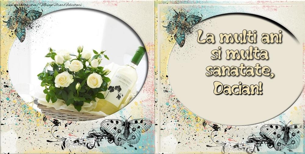 Felicitari de zi de nastere - La multi ani si multa sanatate Dacian!