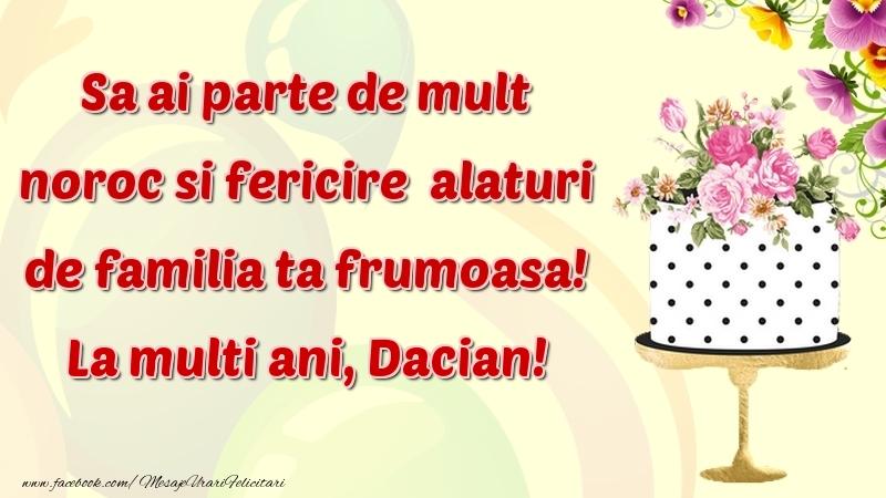 Felicitari de zi de nastere - Sa ai parte de mult noroc si fericire  alaturi de familia ta frumoasa! Dacian